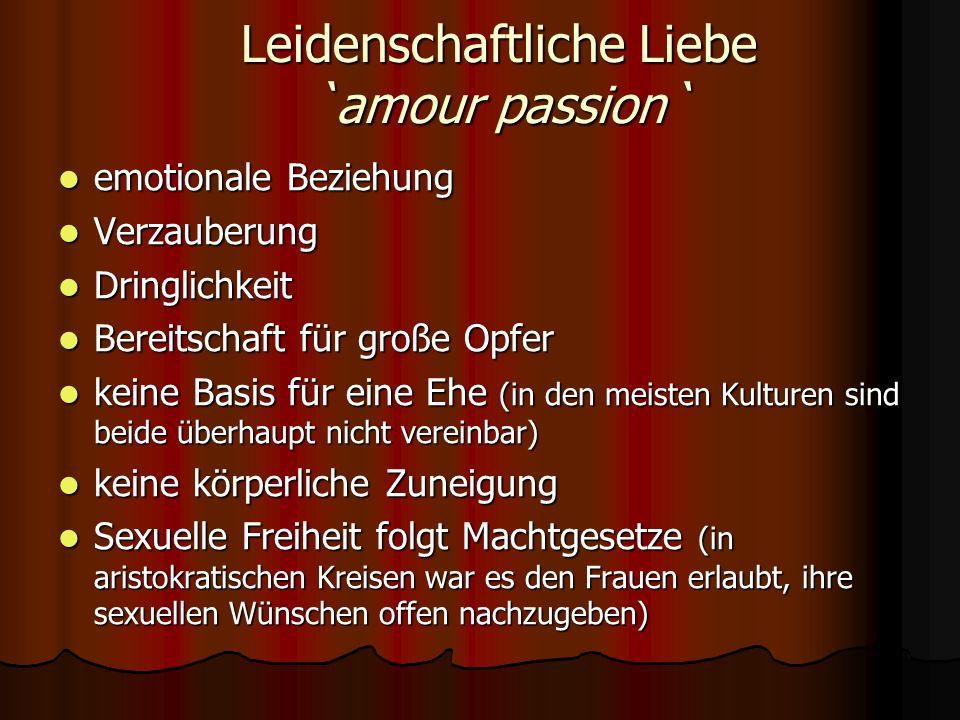 Leidenschaftliche Liebe `amour passion` emotionale Beziehung emotionale Beziehung Verzauberung Verzauberung Dringlichkeit Dringlichkeit Bereitschaft f