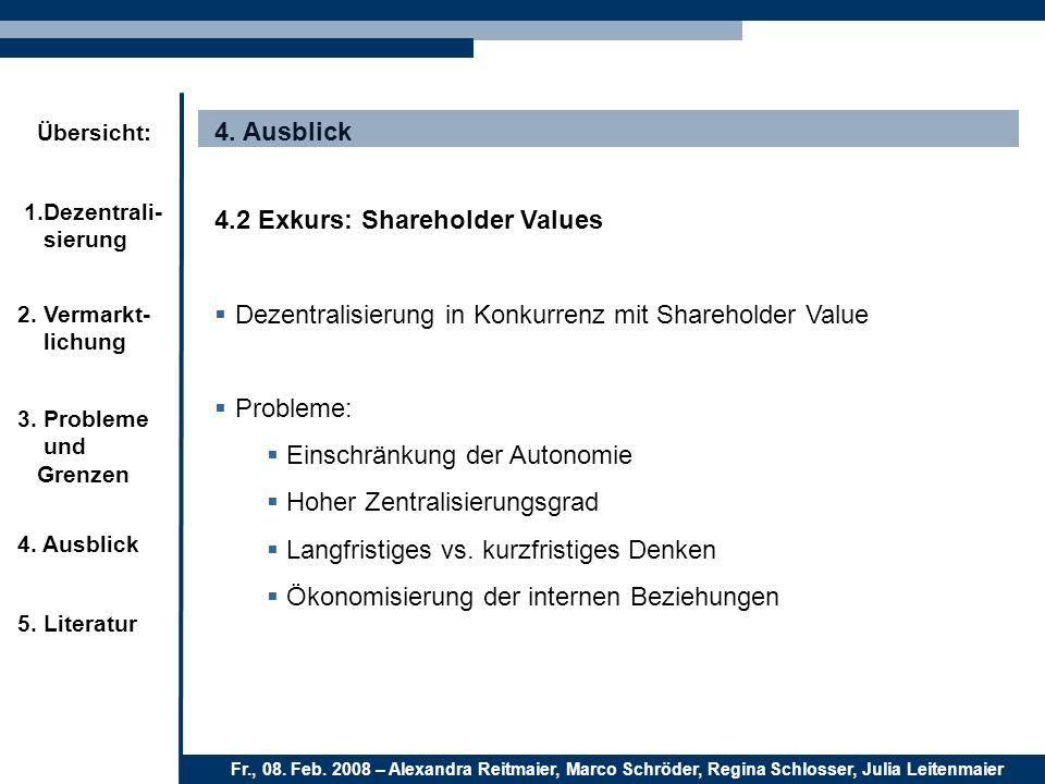 4. Ausblick 1.Dezentrali- sierung 3. Probleme und Grenzen 5. Literatur Fr., 08. Feb. 2008 – Alexandra Reitmaier, Marco Schröder, Regina Schlosser, Jul
