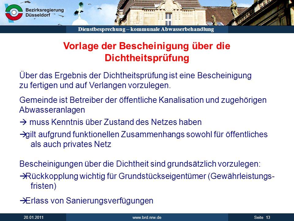 www.brd.nrw.de 13Seite 20.01.2011 Dienstbesprechung – kommunale Abwasserbehandlung Vorlage der Bescheinigung über die Dichtheitsprüfung Über das Ergeb