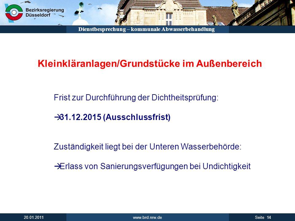 www.brd.nrw.de 14Seite 20.01.2011 Dienstbesprechung – kommunale Abwasserbehandlung Kleinkläranlagen/Grundstücke im Außenbereich Frist zur Durchführung