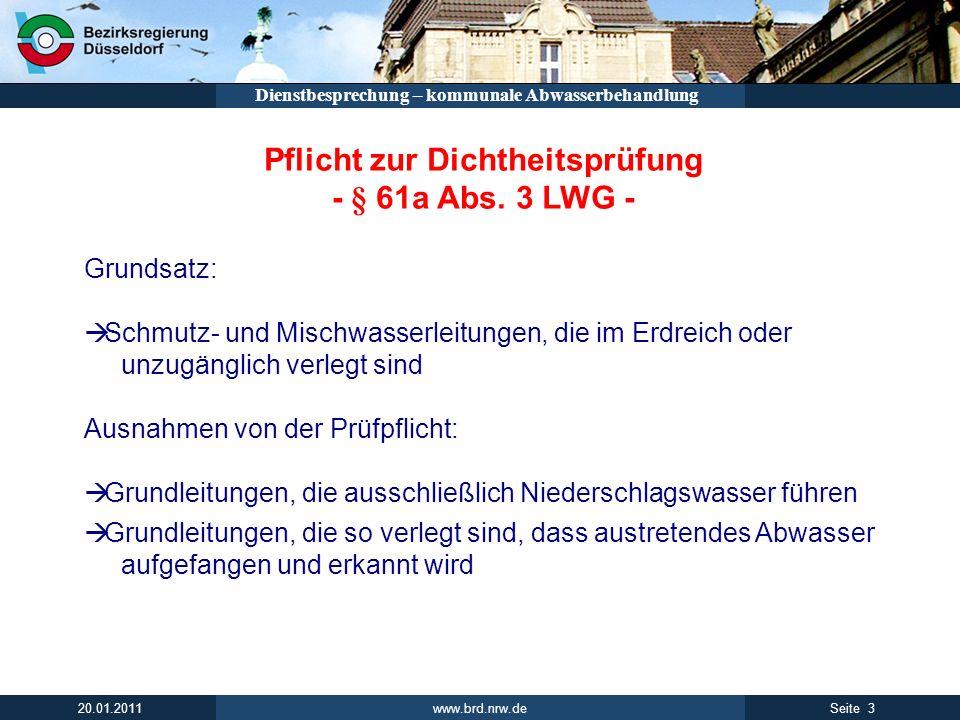 www.brd.nrw.de 3Seite 20.01.2011 Dienstbesprechung – kommunale Abwasserbehandlung Pflicht zur Dichtheitsprüfung - § 61a Abs. 3 LWG - Grundsatz: Schmut