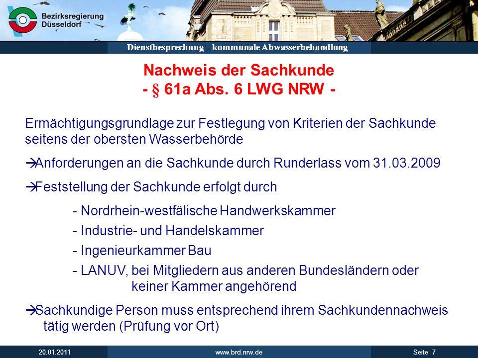 www.brd.nrw.de 7Seite 20.01.2011 Dienstbesprechung – kommunale Abwasserbehandlung Nachweis der Sachkunde - § 61a Abs. 6 LWG NRW - Ermächtigungsgrundla