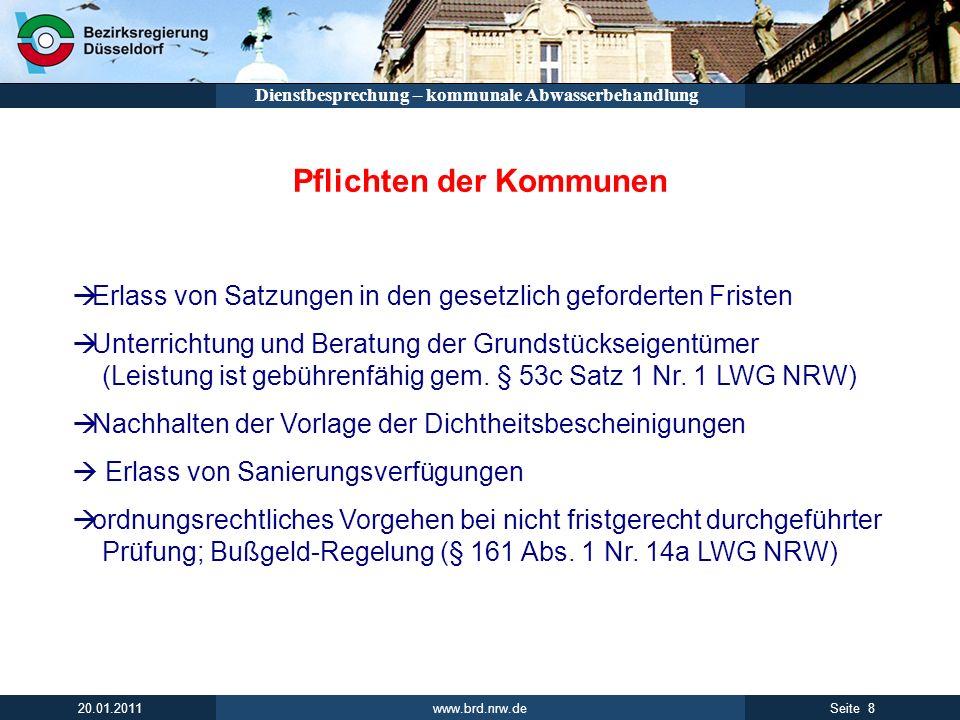 www.brd.nrw.de 8Seite 20.01.2011 Dienstbesprechung – kommunale Abwasserbehandlung Pflichten der Kommunen Erlass von Satzungen in den gesetzlich geford
