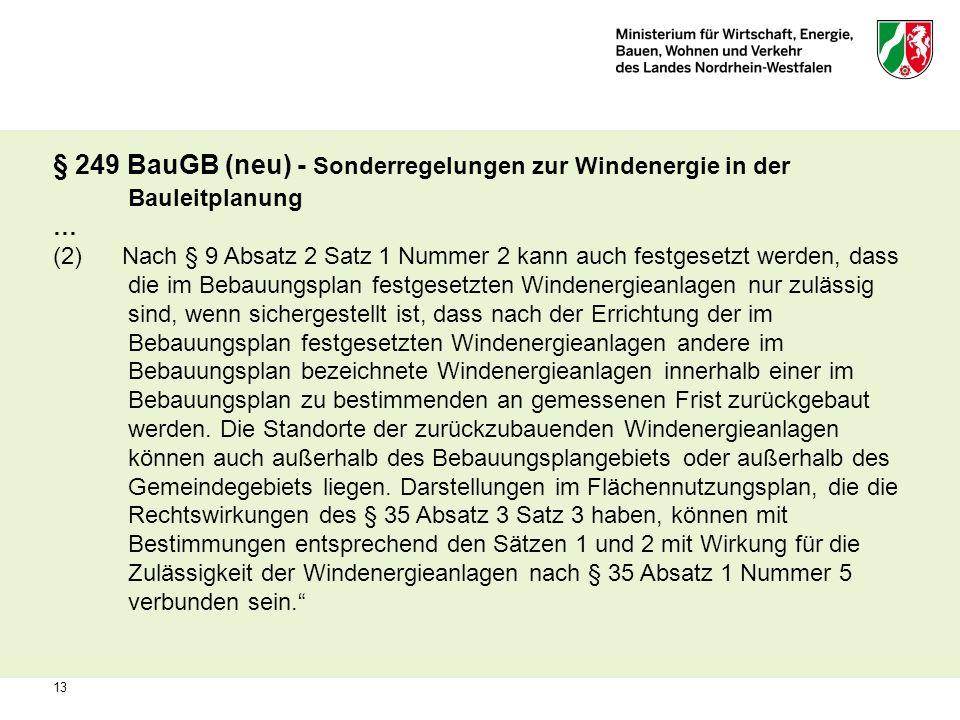 § 249 BauGB (neu) - Sonderregelungen zur Windenergie in der Bauleitplanung … (2) Nach § 9 Absatz 2 Satz 1 Nummer 2 kann auch festgesetzt werden, dass