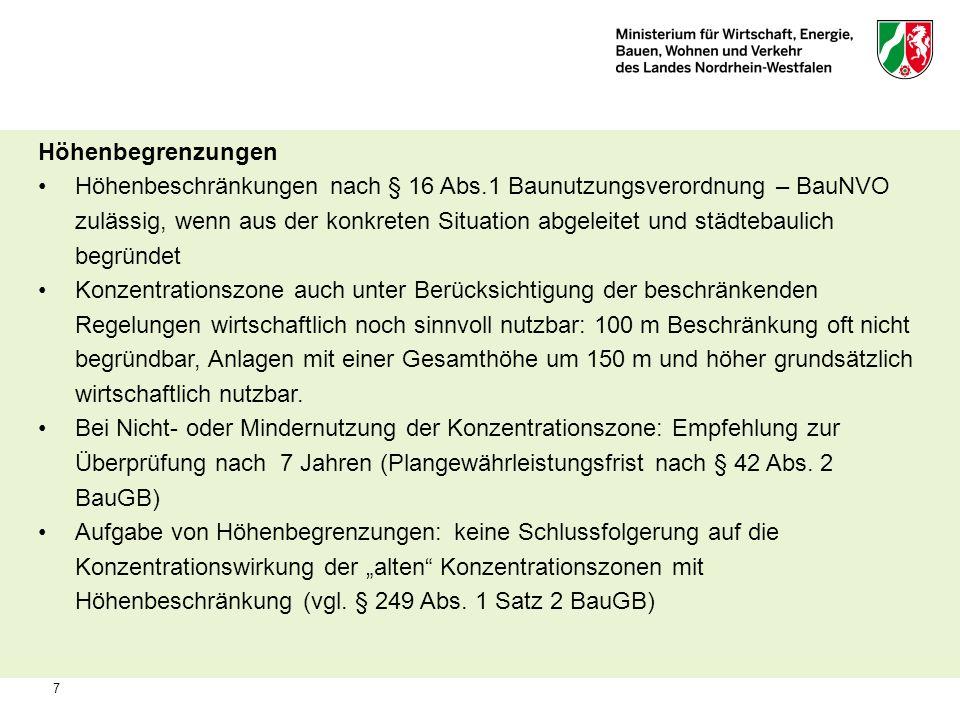 7 Höhenbegrenzungen Höhenbeschränkungen nach § 16 Abs.1 Baunutzungsverordnung – BauNVO zulässig, wenn aus der konkreten Situation abgeleitet und städt