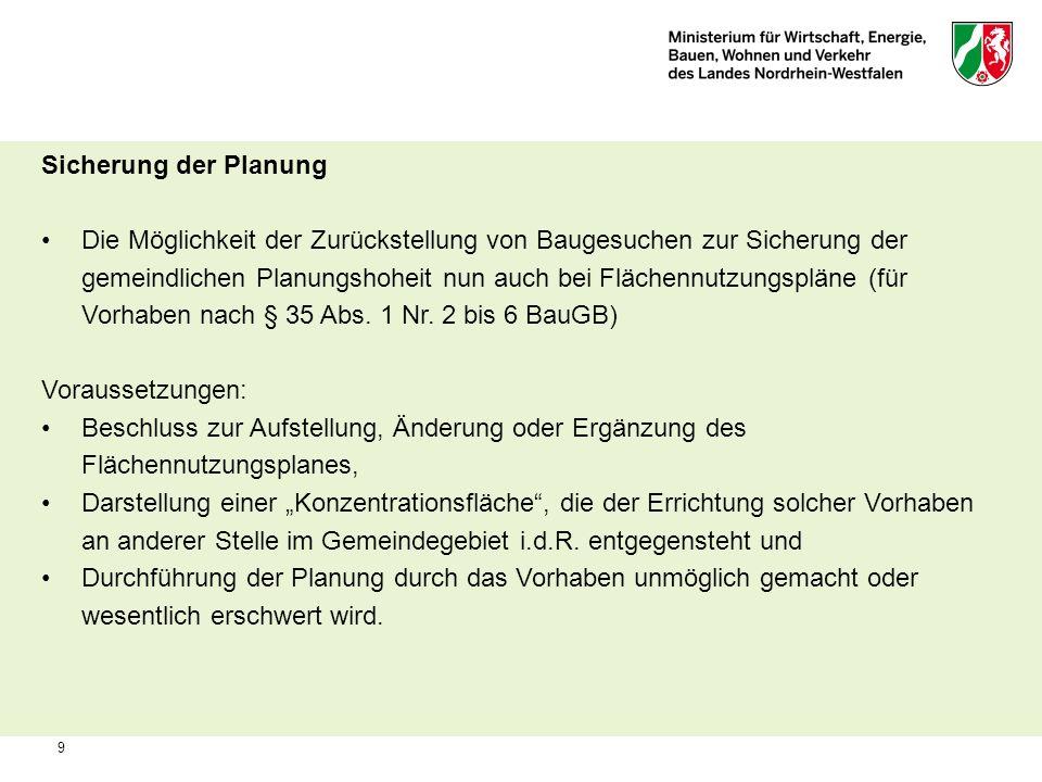 9 Sicherung der Planung Die Möglichkeit der Zurückstellung von Baugesuchen zur Sicherung der gemeindlichen Planungshoheit nun auch bei Flächennutzungs