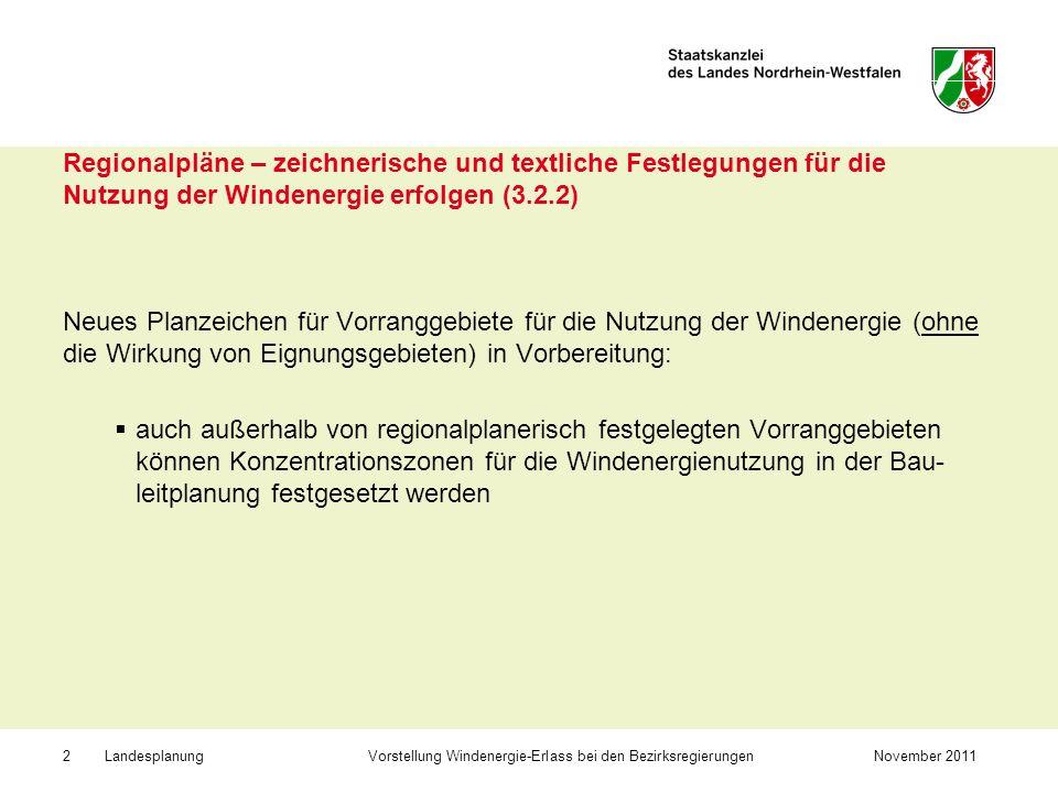 Landesplanung Vorstellung Windenergie-Erlass bei den BezirksregierungenNovember 20112 Regionalpläne – zeichnerische und textliche Festlegungen für die