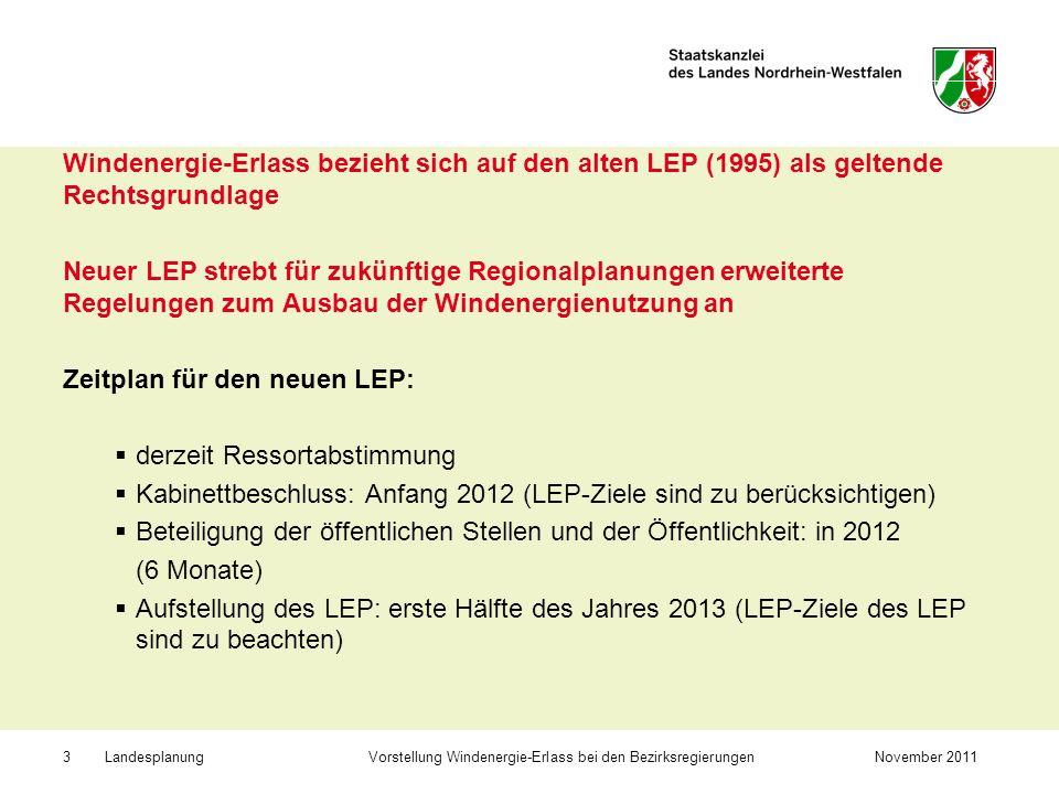 Landesplanung Vorstellung Windenergie-Erlass bei den BezirksregierungenNovember 20113 Windenergie-Erlass bezieht sich auf den alten LEP (1995) als gel