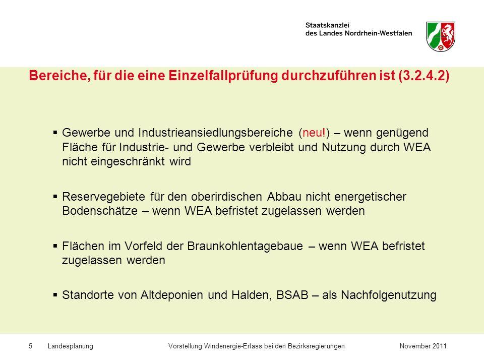 Landesplanung Vorstellung Windenergie-Erlass bei den BezirksregierungenNovember 20115 Bereiche, für die eine Einzelfallprüfung durchzuführen ist (3.2.