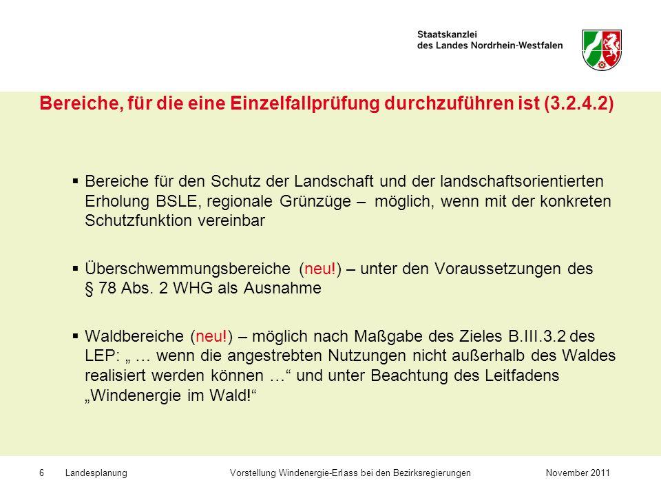 Landesplanung Vorstellung Windenergie-Erlass bei den BezirksregierungenNovember 20117 Tabubereiche (3.2.4.3) Allgemeine Siedlungsbereiche ASB Bereiche für den Schutz der Natur BSN – Ausnahmen denkbar, wenn betroffene Flächen bei der Festsetzung von Naturschutzgebieten nicht einbezogen wurden
