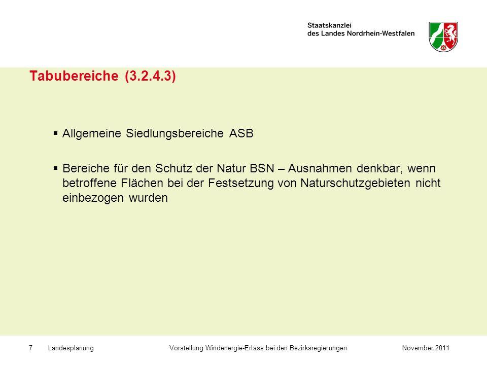 Landesplanung Vorstellung Windenergie-Erlass bei den BezirksregierungenNovember 20117 Tabubereiche (3.2.4.3) Allgemeine Siedlungsbereiche ASB Bereiche
