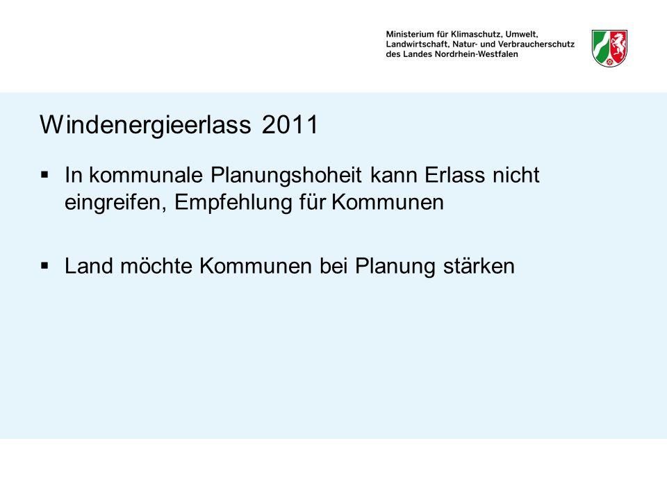 Windenergieerlass 2011 In kommunale Planungshoheit kann Erlass nicht eingreifen, Empfehlung für Kommunen Land möchte Kommunen bei Planung stärken