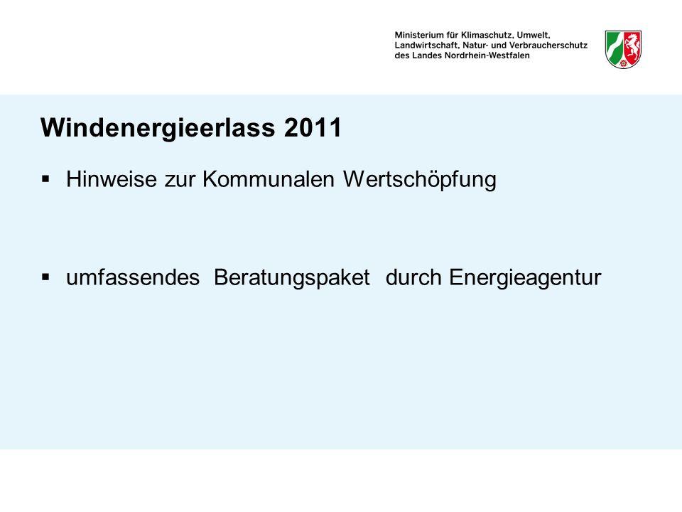 Windenergieerlass 2011 Mitnehmen der Bürgerinnen und Bürger durch -größtmögliche Transparenz -Schaffung einer Clearingstelle bei der Energieagentur für die Behandlung von Konflikten -Werben für Bürgerwindparke (z.B.