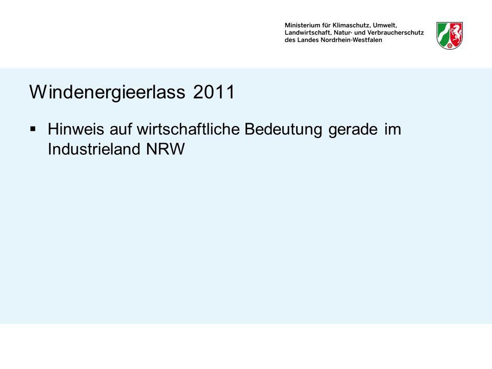 Windenergieerlass 2011 Hinweis auf wirtschaftliche Bedeutung gerade im Industrieland NRW