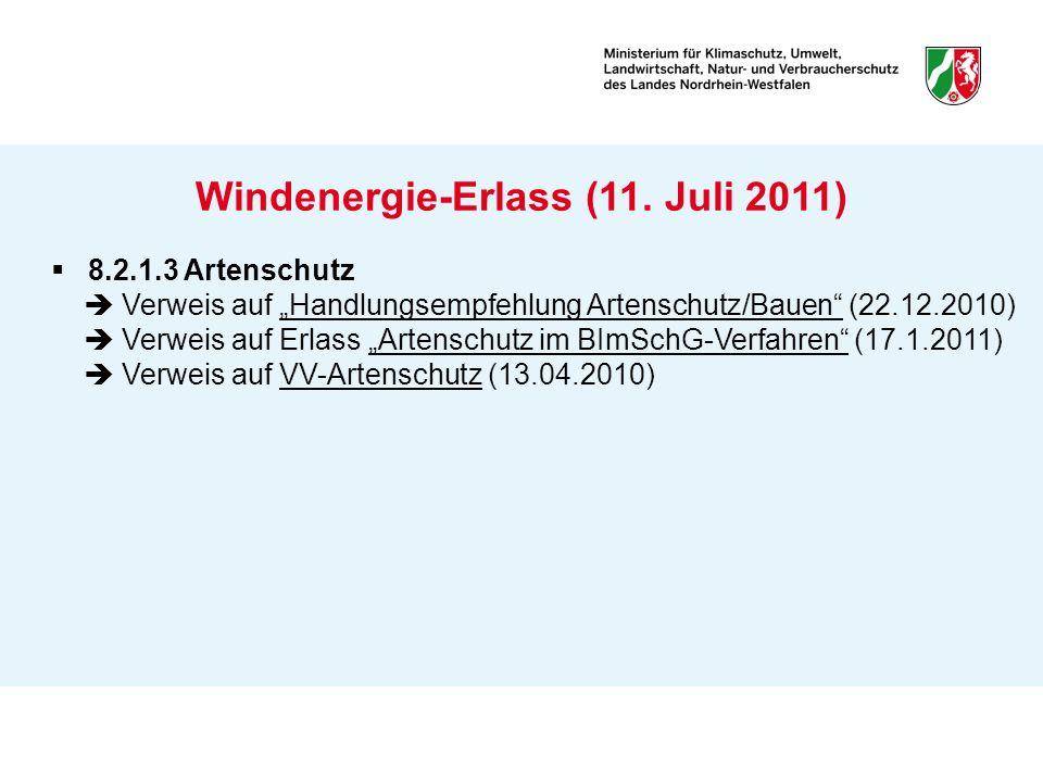 Windenergie-Erlass (11. Juli 2011) 8.2.1.3 Artenschutz Verweis auf Handlungsempfehlung Artenschutz/Bauen (22.12.2010) Verweis auf Erlass Artenschutz i