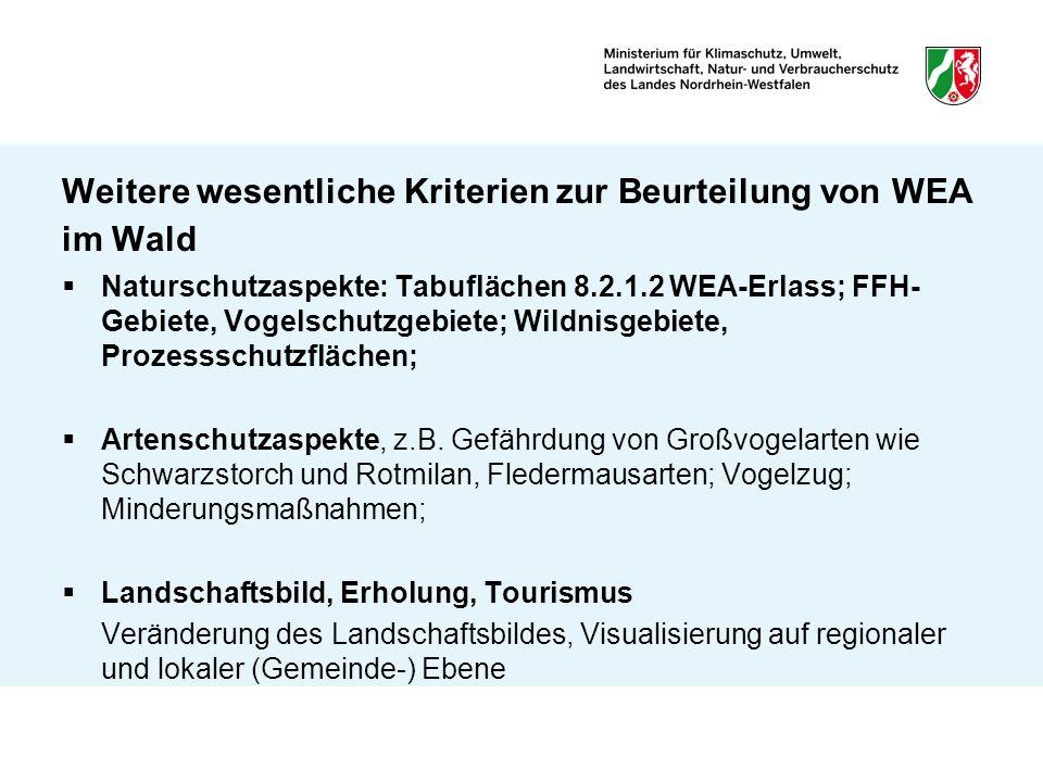 Weitere wesentliche Kriterien zur Beurteilung von WEA im Wald Naturschutzaspekte: Tabuflächen 8.2.1.2 WEA-Erlass; FFH- Gebiete, Vogelschutzgebiete; Wi