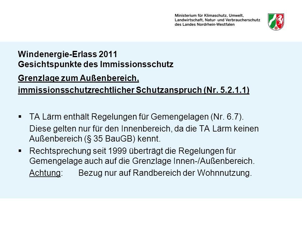 Windenergie-Erlass 2011 Gesichtspunkte des Immissionsschutz Grenzlage zum Außenbereich, immissionsschutzrechtlicher Schutzanspruch (Nr. 5.2.1.1) TA Lä