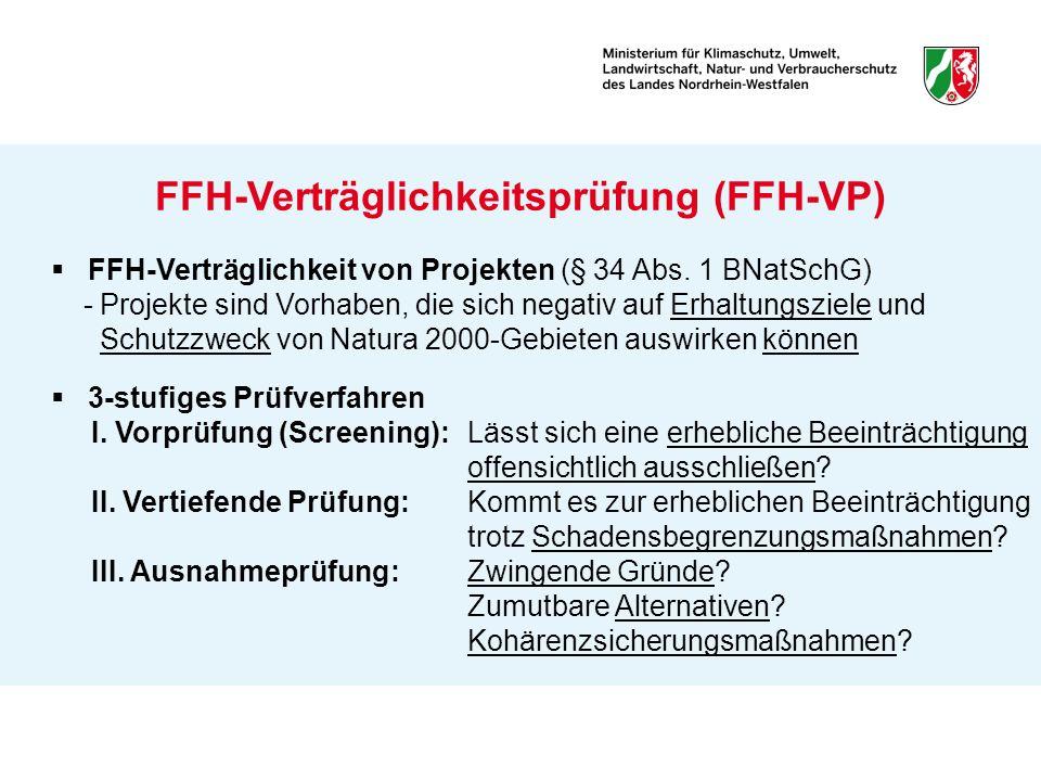 FFH-Verträglichkeitsprüfung (FFH-VP) FFH-Verträglichkeit von Projekten (§ 34 Abs. 1 BNatSchG) - Projekte sind Vorhaben, die sich negativ auf Erhaltung