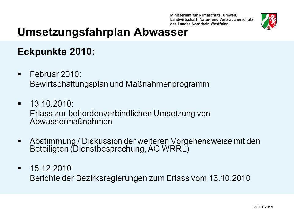 Umsetzungsfahrplan Abwasser Eckpunkte 2010: Februar 2010: Bewirtschaftungsplan und Maßnahmenprogramm 13.10.2010: Erlass zur behördenverbindlichen Umse