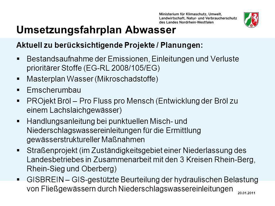 Umsetzungsfahrplan Abwasser Aktuell zu berücksichtigende Projekte / Planungen: Bestandsaufnahme der Emissionen, Einleitungen und Verluste prioritärer