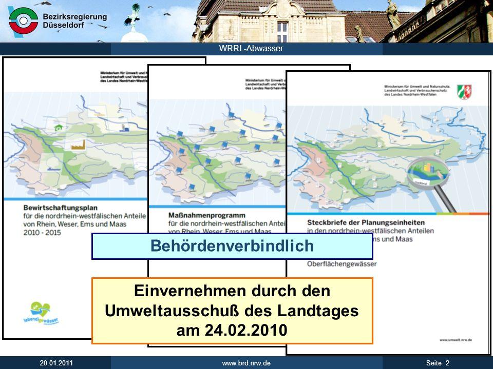 www.brd.nrw.de 3Seite 20.01.2011 WRRL-Abwasser Bewirtschaftungsplan und Maßnahmenprogramm Der BW-Plan und das MaPro beschreiben den Umsetzungs- prozess der WRRL in NRW.