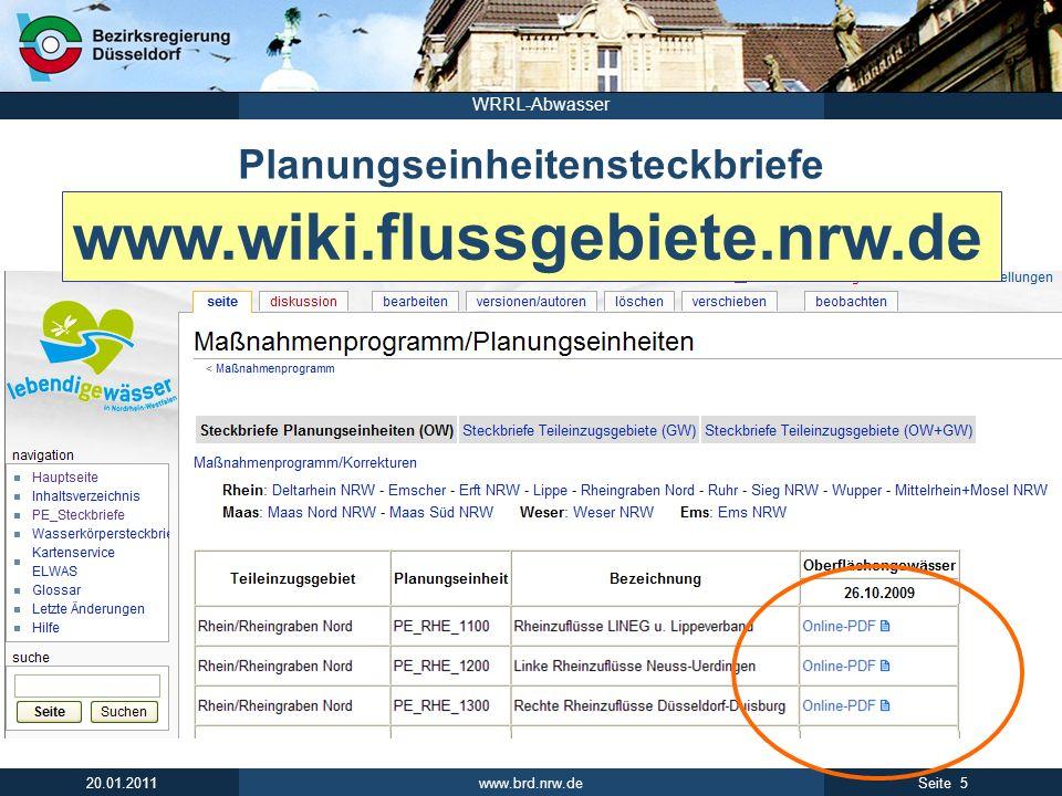 www.brd.nrw.de 6Seite 20.01.2011 WRRL-Abwasser Programmmaßnahmen grundlegende Maßnahmen Maßnahmen die sich aus geltenden Rechtsvorschriften und Verordnungen ergeben.