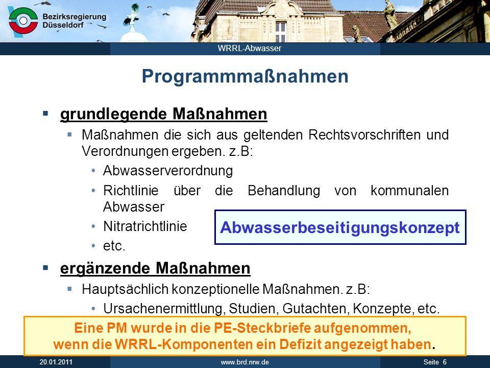 www.brd.nrw.de 7Seite 20.01.2011 WRRL-Abwasser Umsetzungsmaßnahmen U-Maßnahmen, wenn die Ursache für ein Defizit bekannt ist.