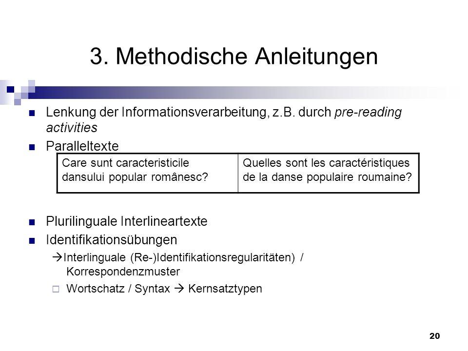 21 Methodische Anleitungen Wörterbücher und Nachschlagegrammatiken Wachstum an Sprachenbewusstheit fördert die Neugierde Eigene Hypothesen überprüfen Serienbildungen Zuordnung von translingualen Phänomenen (e.
