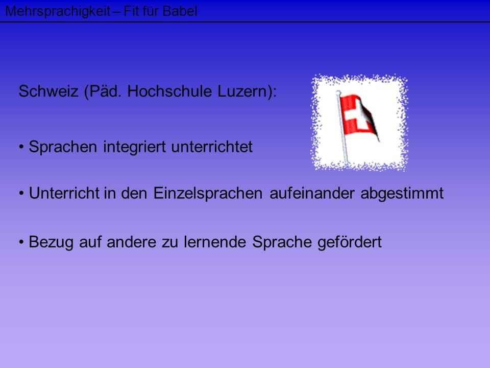 Mehrsprachigkeit – Fit für Babel Schweiz (Päd. Hochschule Luzern): Sprachen integriert unterrichtet Unterricht in den Einzelsprachen aufeinander abges