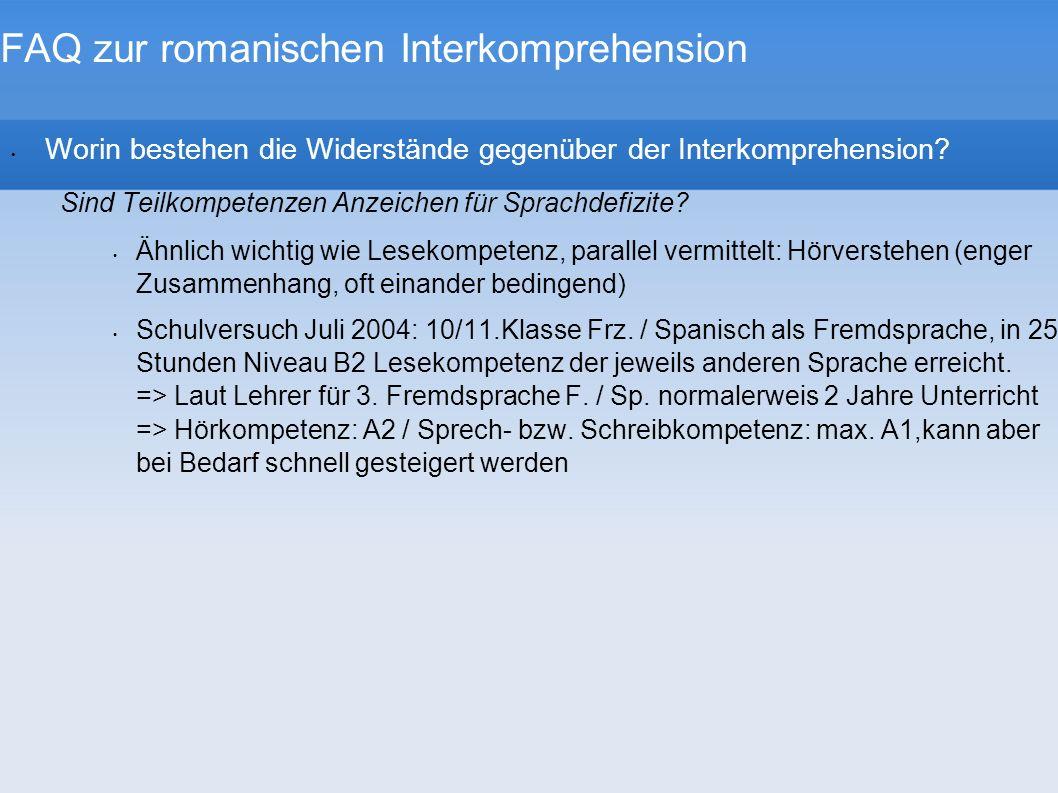 FAQ zur romanischen Interkomprehension Worin bestehen die Widerstände gegenüber der Interkomprehension? Sind Teilkompetenzen Anzeichen für Sprachdefiz