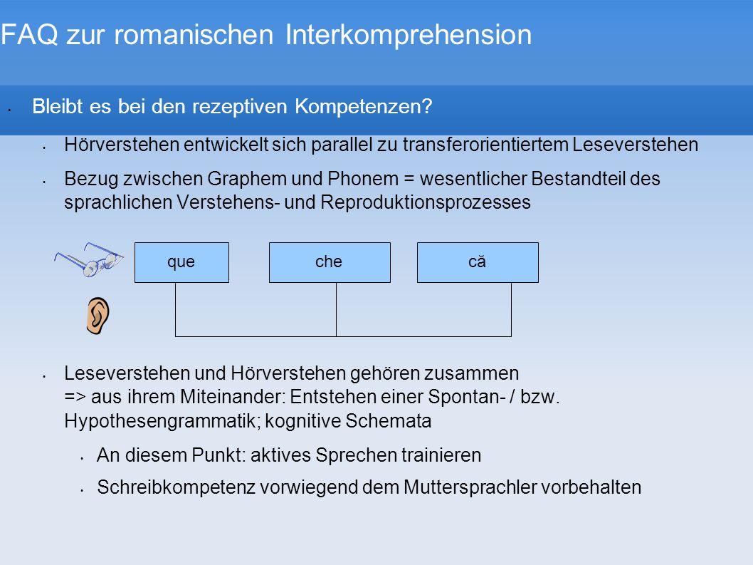 FAQ zur romanischen Interkomprehension Bleibt es bei den rezeptiven Kompetenzen? Hörverstehen entwickelt sich parallel zu transferorientiertem Lesever