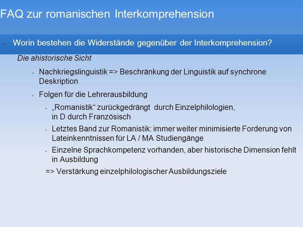 FAQ zur romanischen Interkomprehension Worin bestehen die Widerstände gegenüber der Interkomprehension? Die ahistorische Sicht Nachkriegslinguistik =>