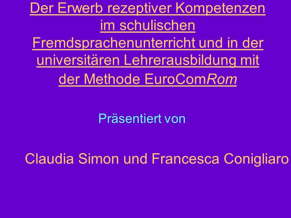 Der Erwerb rezeptiver Kompetenzen im schulischen Fremdsprachenunterricht und in der universitären Lehrerausbildung mit der Methode EuroComRom Präsenti