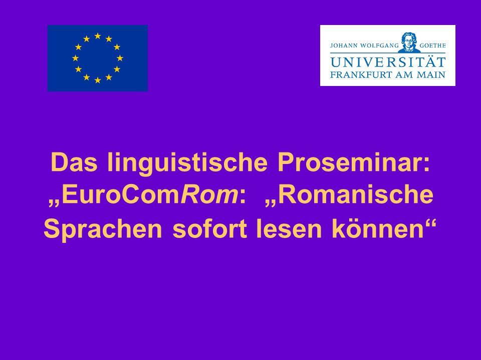 Das linguistische Proseminar: EuroComRom: Romanische Sprachen sofort lesen können