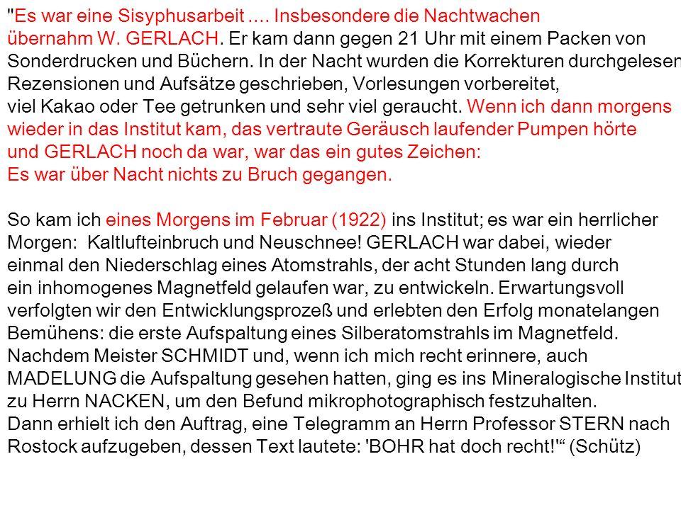 Stern&Gerlach schlossen: Drehimpuls der Bohrschen Bahnen ist Richtungsquantisiert.