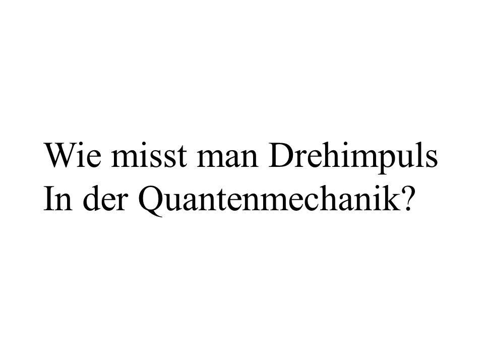 Wie misst man Drehimpuls In der Quantenmechanik