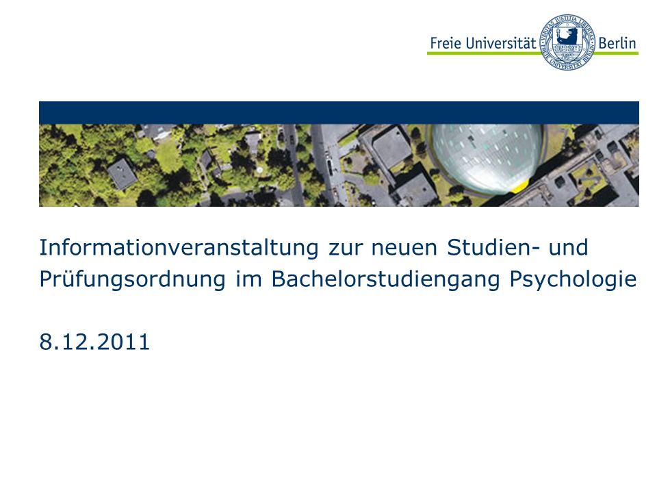 Informationveranstaltung zur neuen Studien- und Prüfungsordnung im Bachelorstudiengang Psychologie 8.12.2011