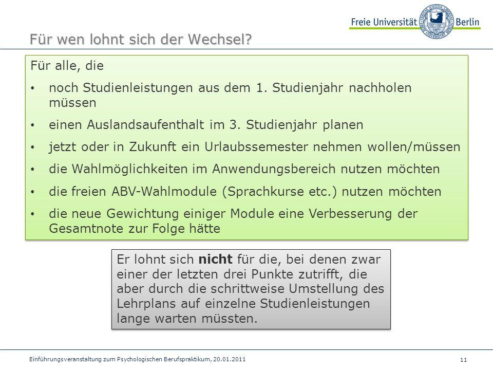 11 Einführungsveranstaltung zum Psychologischen Berufspraktikum, 20.01.2011 Für wen lohnt sich der Wechsel.