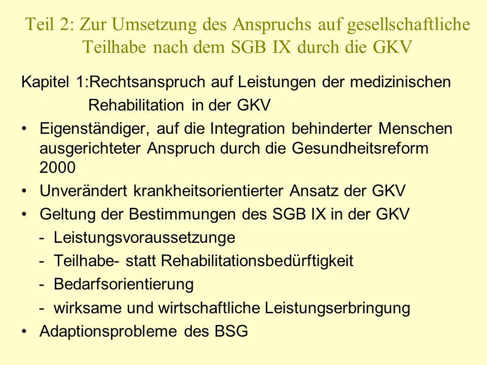 Teil 2: Zur Umsetzung des Anspruchs auf gesellschaftliche Teilhabe nach dem SGB IX durch die GKV Kapitel 1:Rechtsanspruch auf Leistungen der medizinis