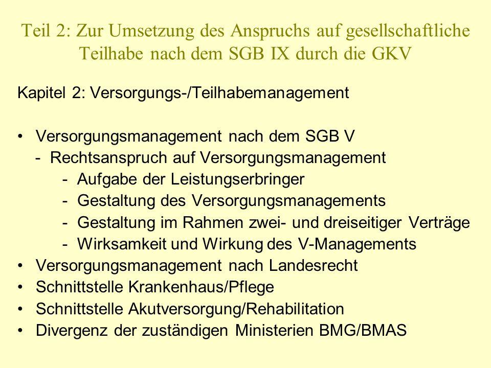 Teil 2: Zur Umsetzung des Anspruchs auf gesellschaftliche Teilhabe nach dem SGB IX durch die GKV Kapitel 2: Versorgungs-/Teilhabemanagement Versorgung