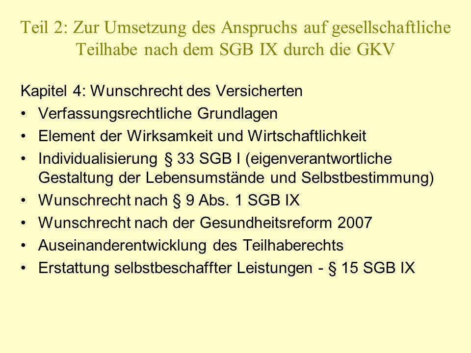 Teil 2: Zur Umsetzung des Anspruchs auf gesellschaftliche Teilhabe nach dem SGB IX durch die GKV Kapitel 4: Wunschrecht des Versicherten Verfassungsre