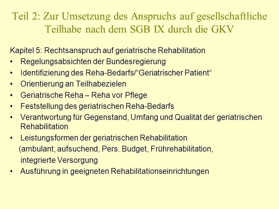 Teil 2: Zur Umsetzung des Anspruchs auf gesellschaftliche Teilhabe nach dem SGB IX durch die GKV Kapitel 5: Rechtsanspruch auf geriatrische Rehabilita