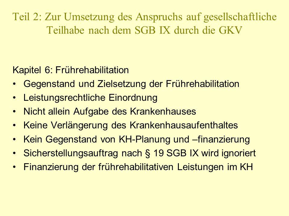 Teil 2: Zur Umsetzung des Anspruchs auf gesellschaftliche Teilhabe nach dem SGB IX durch die GKV Kapitel 6: Frührehabilitation Gegenstand und Zielsetz