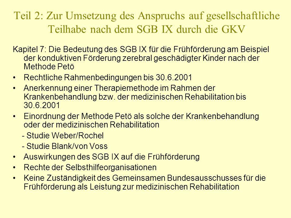Teil 2: Zur Umsetzung des Anspruchs auf gesellschaftliche Teilhabe nach dem SGB IX durch die GKV Kapitel 7: Die Bedeutung des SGB IX für die Frühförde