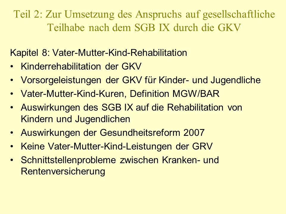 Teil 2: Zur Umsetzung des Anspruchs auf gesellschaftliche Teilhabe nach dem SGB IX durch die GKV Kapitel 8: Vater-Mutter-Kind-Rehabilitation Kinderreh