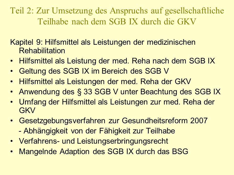 Teil 2: Zur Umsetzung des Anspruchs auf gesellschaftliche Teilhabe nach dem SGB IX durch die GKV Kapitel 9: Hilfsmittel als Leistungen der medizinisch