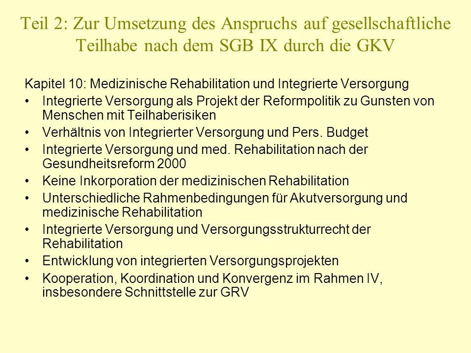 Teil 2: Zur Umsetzung des Anspruchs auf gesellschaftliche Teilhabe nach dem SGB IX durch die GKV Kapitel 10: Medizinische Rehabilitation und Integrier
