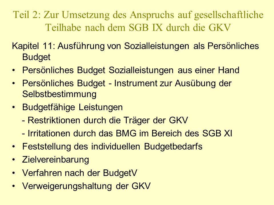 Teil 2: Zur Umsetzung des Anspruchs auf gesellschaftliche Teilhabe nach dem SGB IX durch die GKV Kapitel 11: Ausführung von Sozialleistungen als Persö
