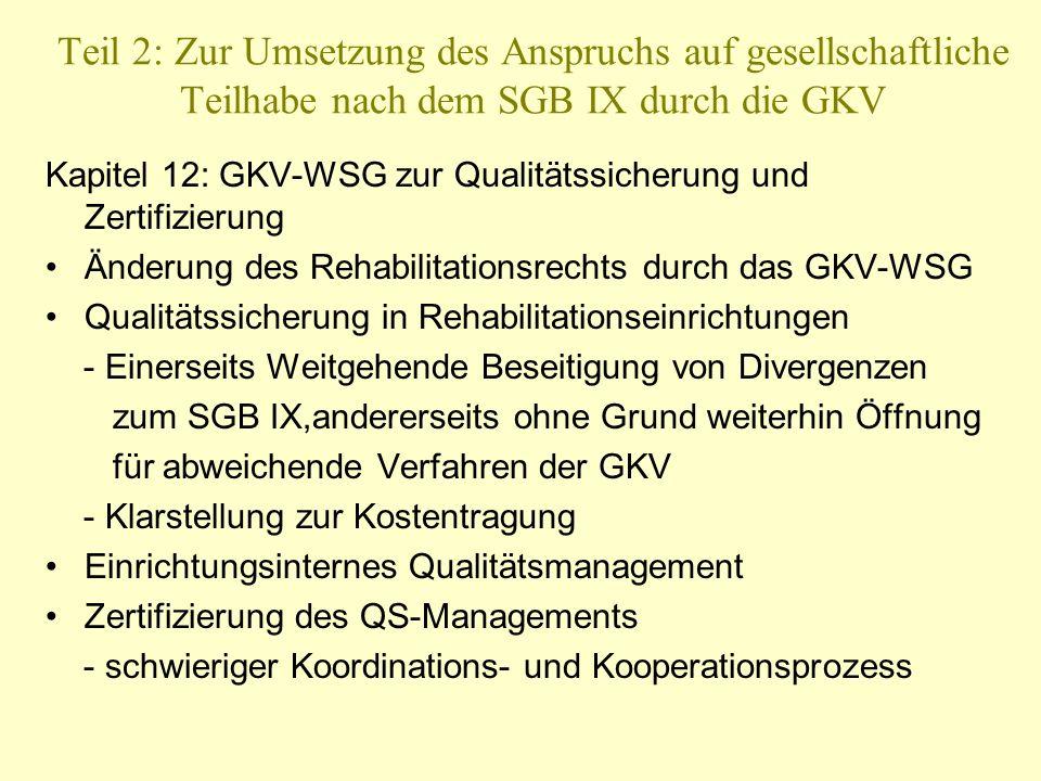 Teil 2: Zur Umsetzung des Anspruchs auf gesellschaftliche Teilhabe nach dem SGB IX durch die GKV Kapitel 12: GKV-WSG zur Qualitätssicherung und Zertif
