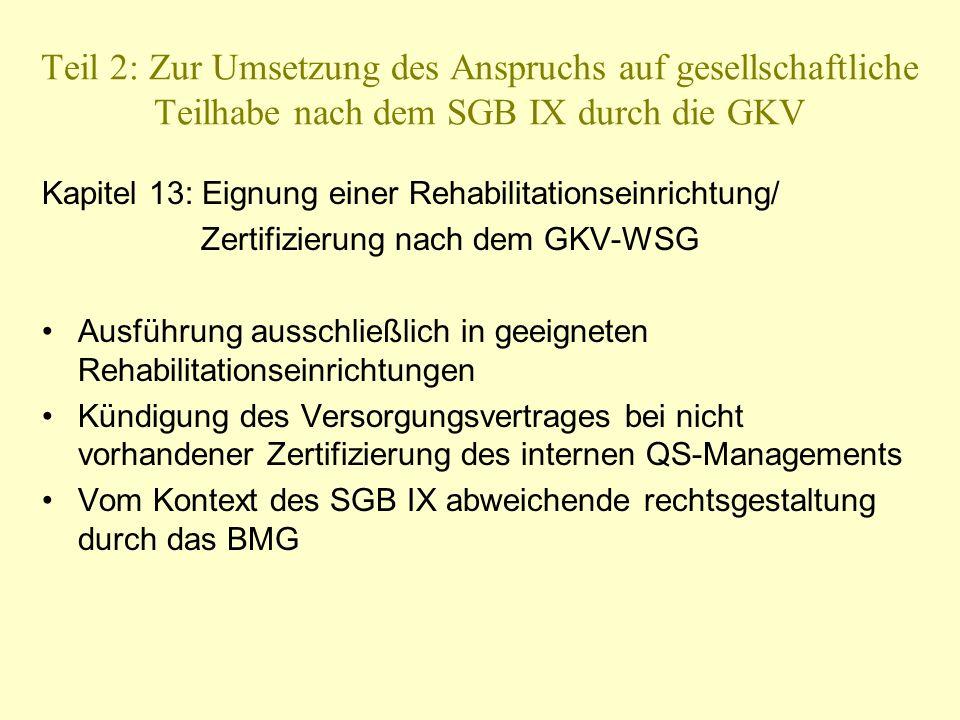 Teil 2: Zur Umsetzung des Anspruchs auf gesellschaftliche Teilhabe nach dem SGB IX durch die GKV Kapitel 13: Eignung einer Rehabilitationseinrichtung/